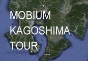 MOBIUM KAGOSHIMA TOUR