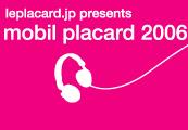 mobil placard 2006 [モビルプラカー2006]